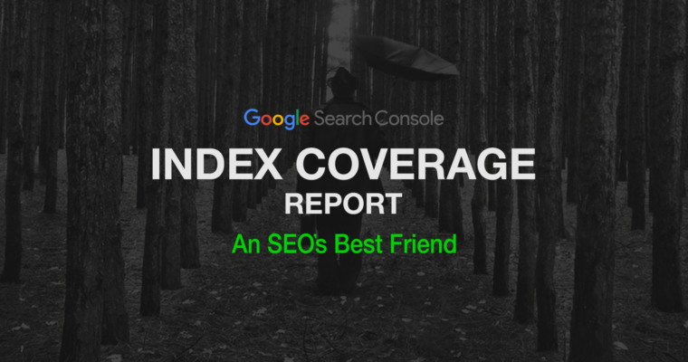 How to Get Google to Index Your Site With the Coverage Report