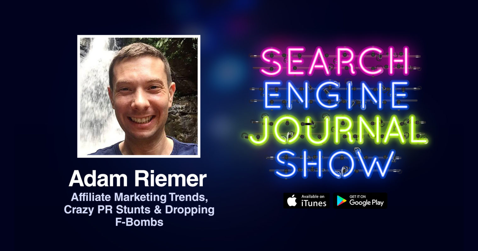 Affiliate Marketing Trends, Crazy PR Stunts & Dropping F-Bombs with Adam Riemer [PODCAST]