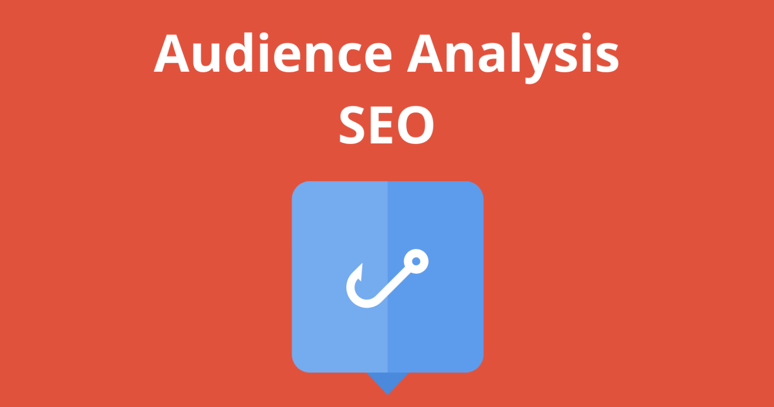 Why an Audience Analysis Is Necessary to SEO
