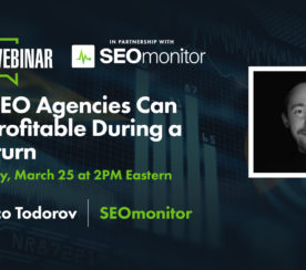How SEO Agencies Can Thrive During a Downturn [Webinar]