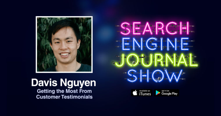 Getting the Most From Customer Testimonials with Davis Nguyen [PODCAST]