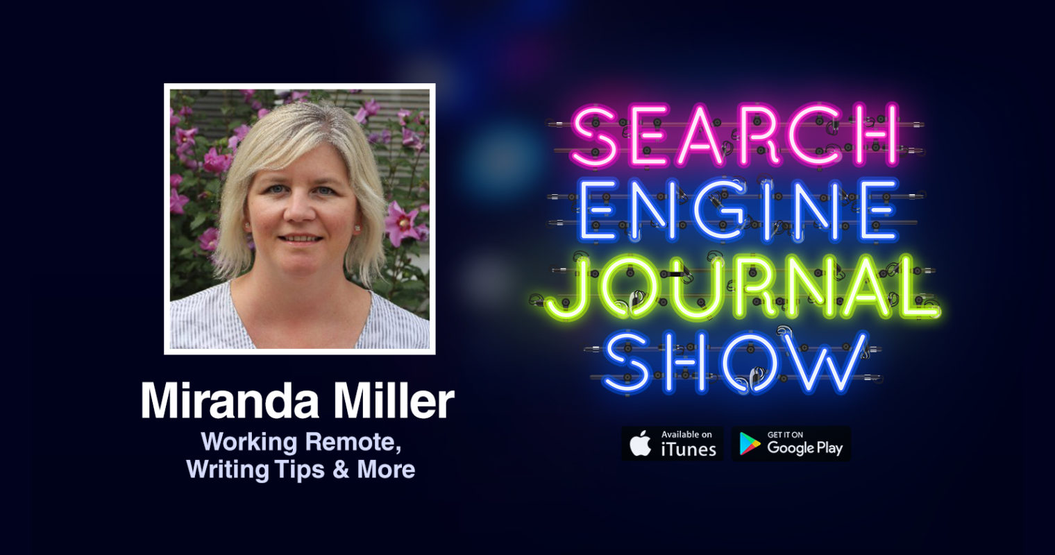 Working Remote During COVID-19, Content Writing Tips & More with Miranda Miller [PODCAST]