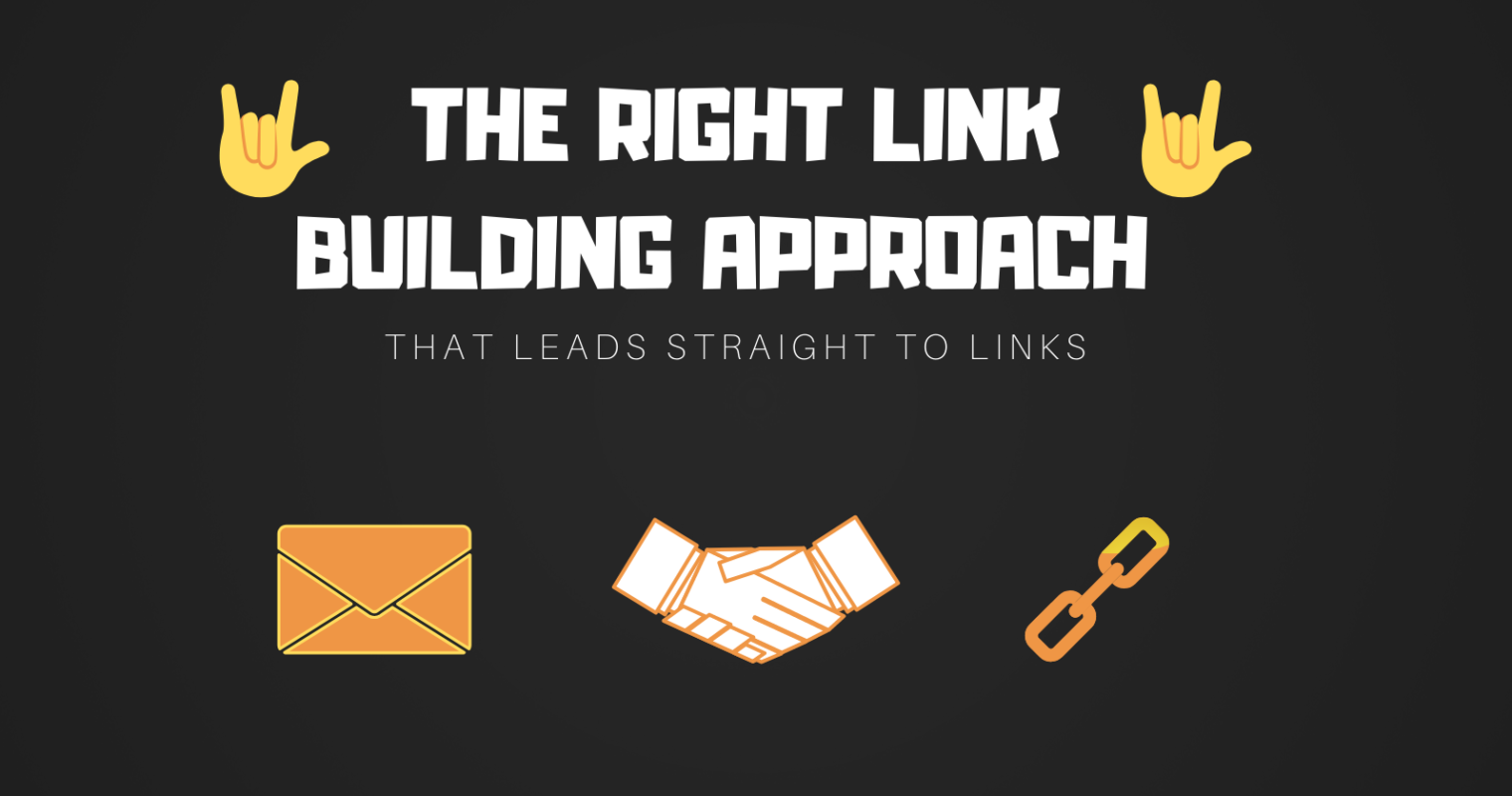 The Right Link Building Approach That Leads Straight to Links