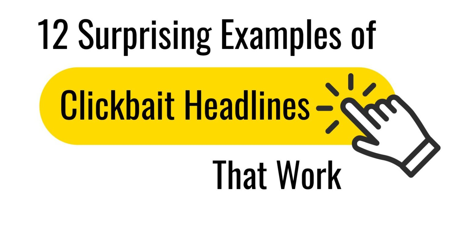 12 Surprising Examples of Clickbait Headlines That Work