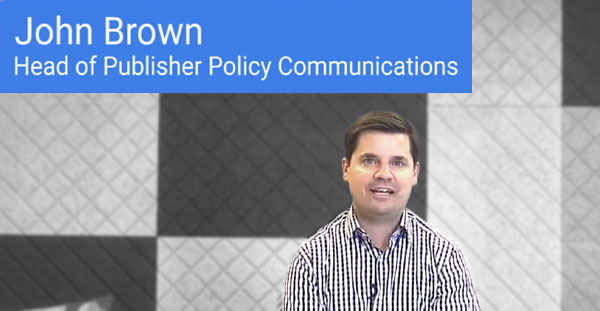 Screenshot of Google's John Brown, Head of Publisher Policy Communications