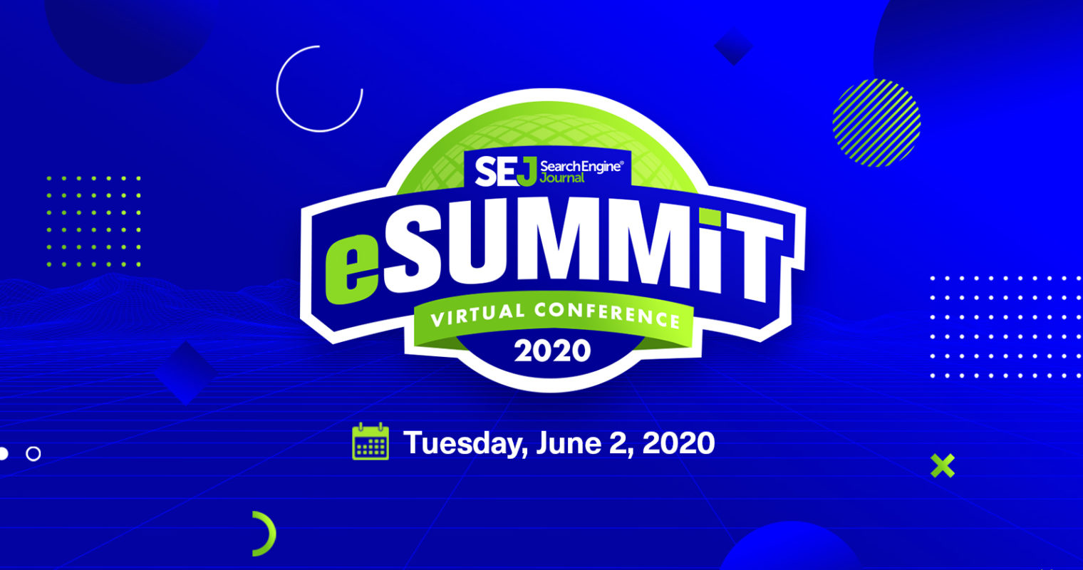 SEJ eSummit: Who Is Speaking & All the Latest Info You Need to Know