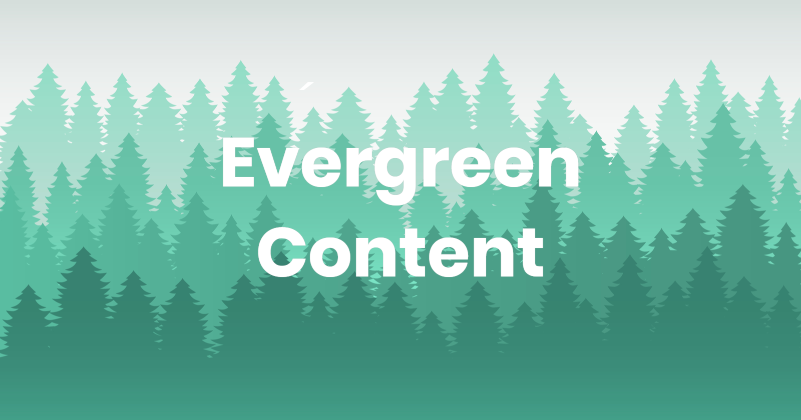 what is evergreen content why should you care 5ecf4aaa871bc