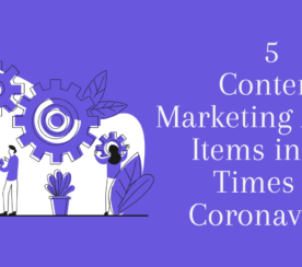 5 Content Marketing Action Items During a Pandemic