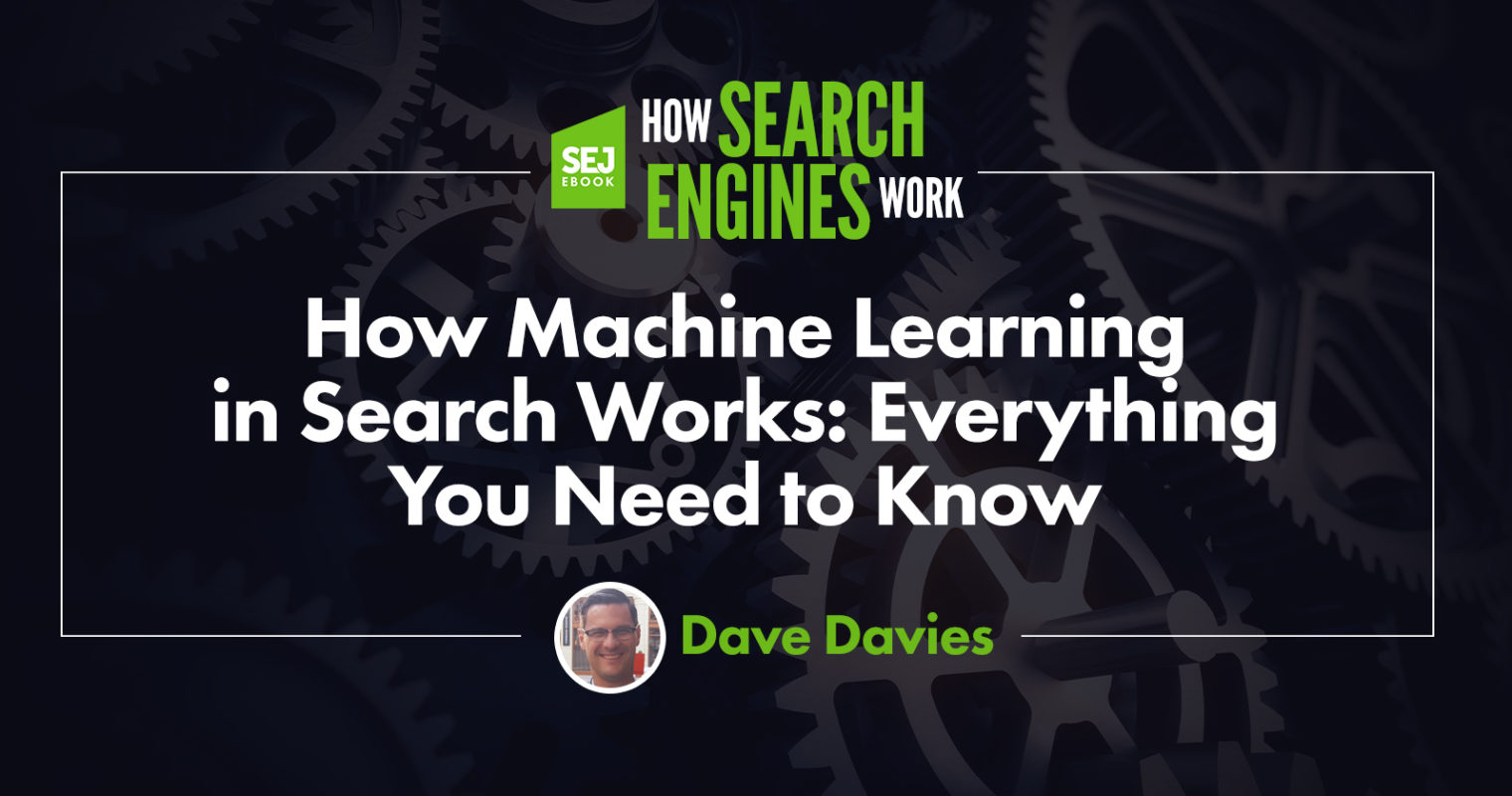How Machine Learning in Search Works: Everything You Need to Know