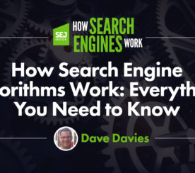 How Search Engine Algorithms Work: Everything You Need to Know
