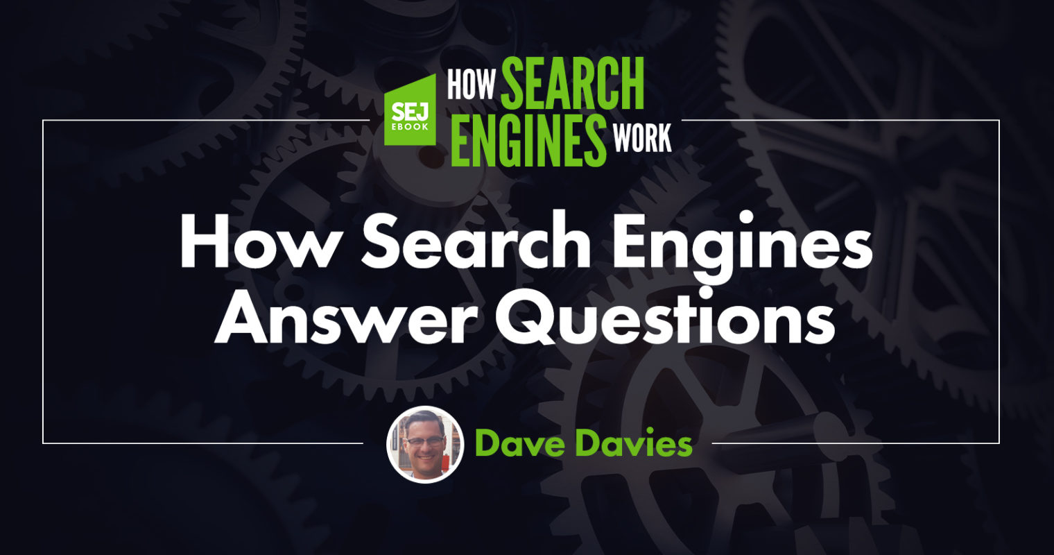 How Search Engines Answer Questions