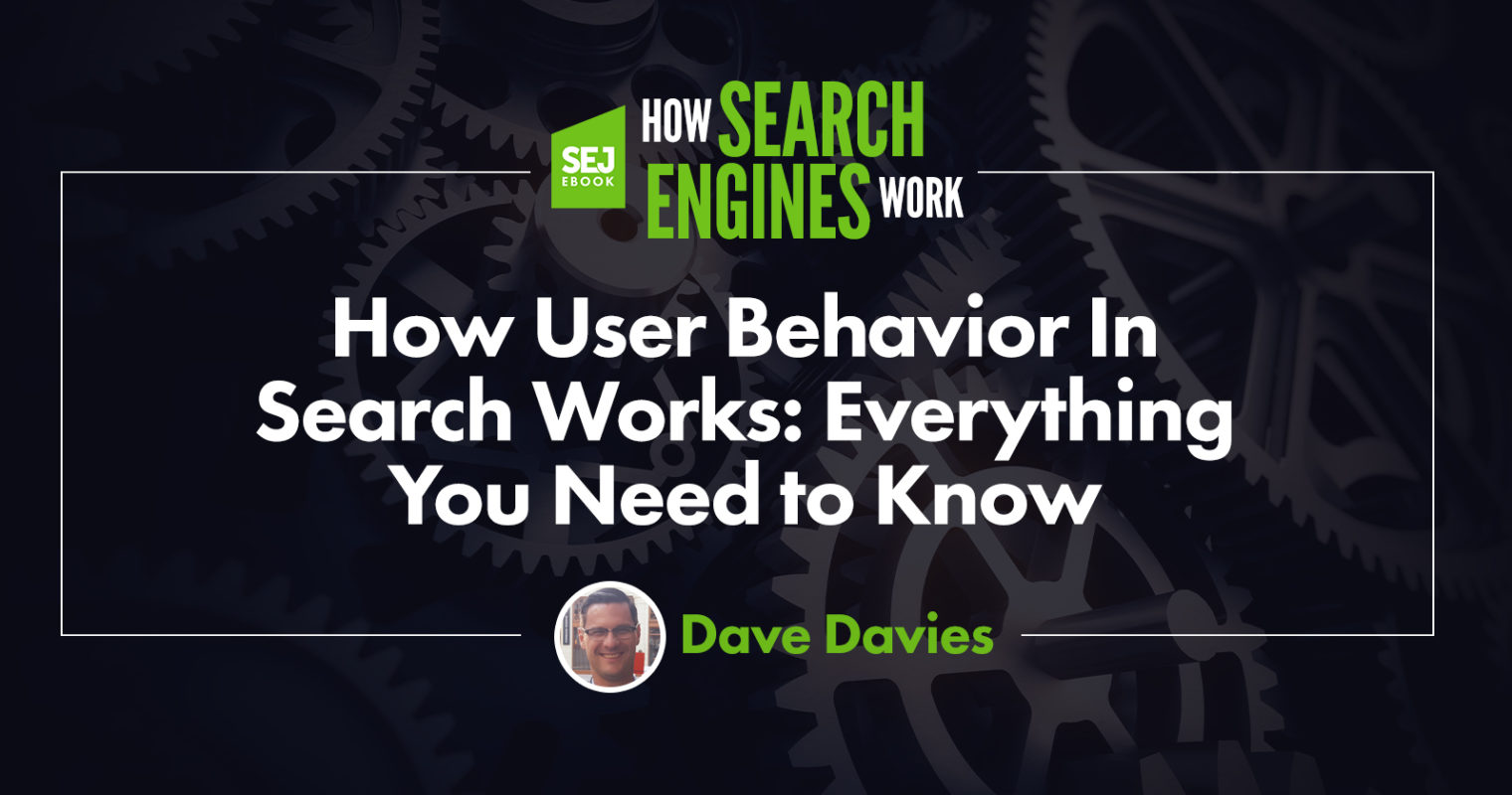 How User Behavior In Search Works: Everything You Need to Know