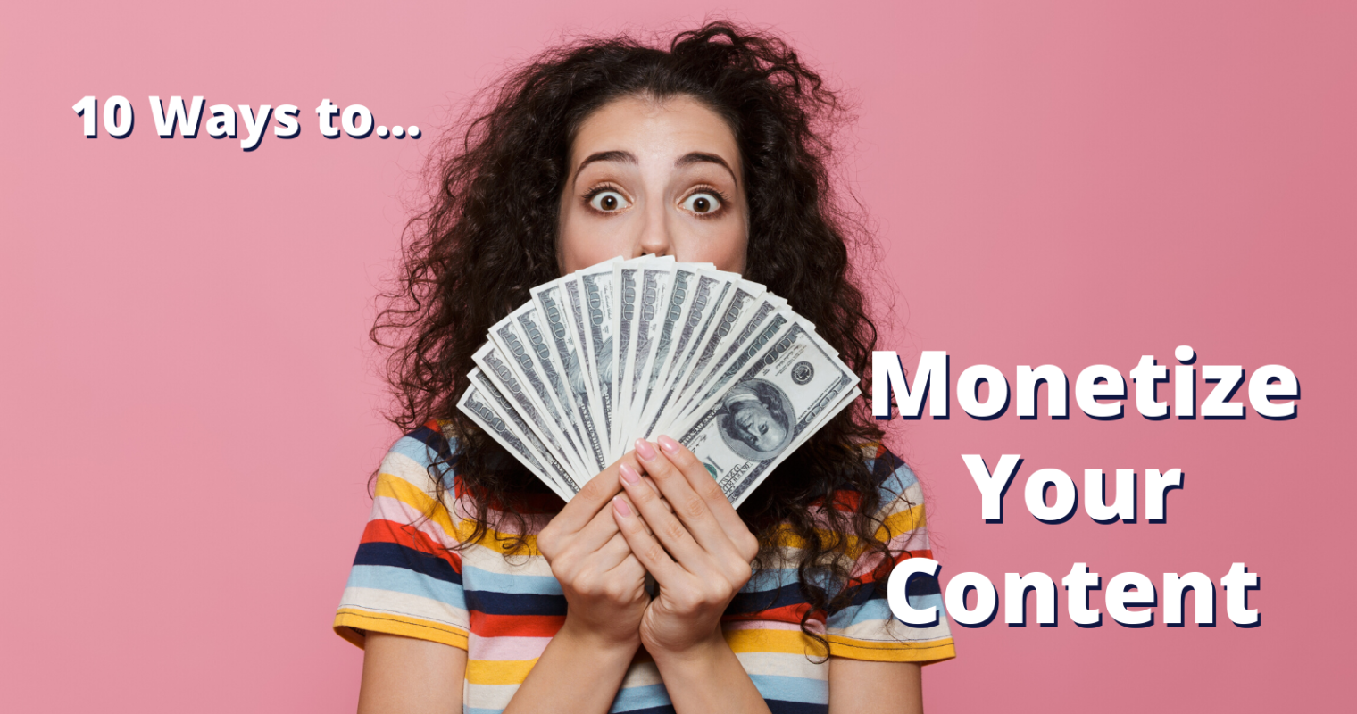 10 Ways to Monetize Your Content