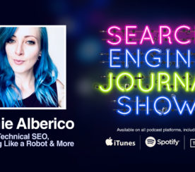 Technical SEO, Thinking Like a Robot & More with Jamie Alberico [PODCAST]