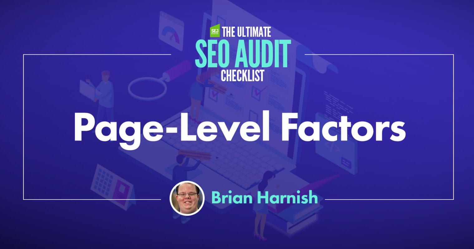 9 Page-Level Factors to Assess as Part of Your SEO Audit