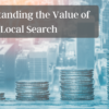 How to Show the Value of Local SEO