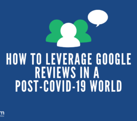 How to Boost Business With Google Reviews in the Age of COVID-19