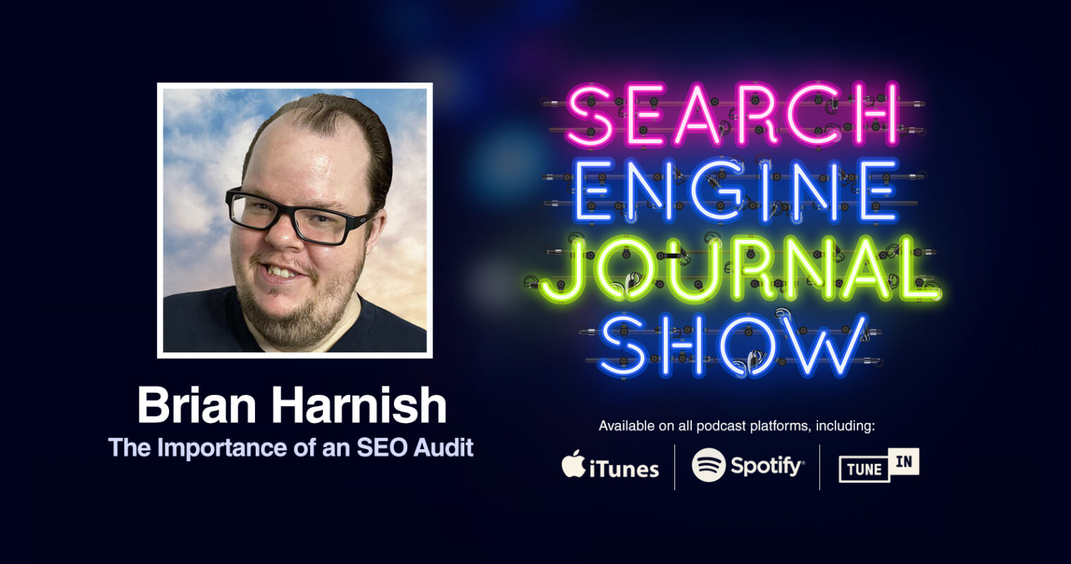 The Importance of an SEO Audit with Brian Harnish [PODCAST]