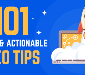 101 Quick & Actionable Tips to Improve Your SEO