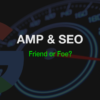 How AMP Impacts Rank in Google Top Stories, Discover & Organic Search