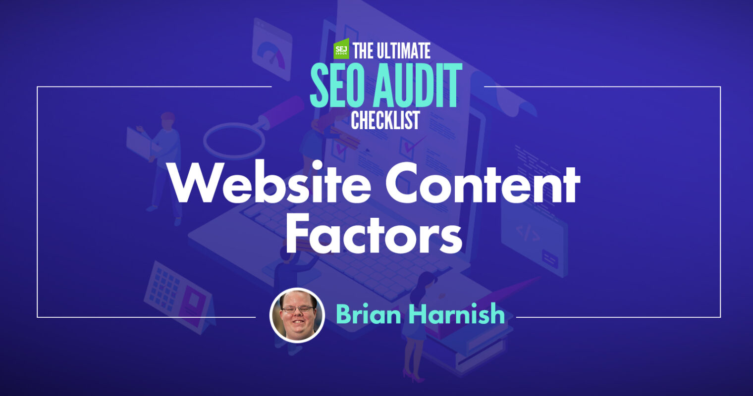 10 Website Content Factors You Must Check During an SEO Audit