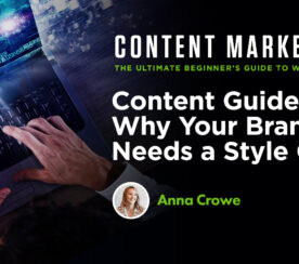 Content Guidelines: Why Your Brand Needs a Style Guide
