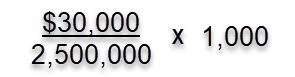 $30,000 divided by 2,500,000 times 1,000