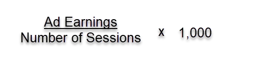 Ad Earnings divided by Number of Sessions times 1,000