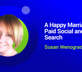 Paid Social & Paid Search: How to Have A Happy Marriage