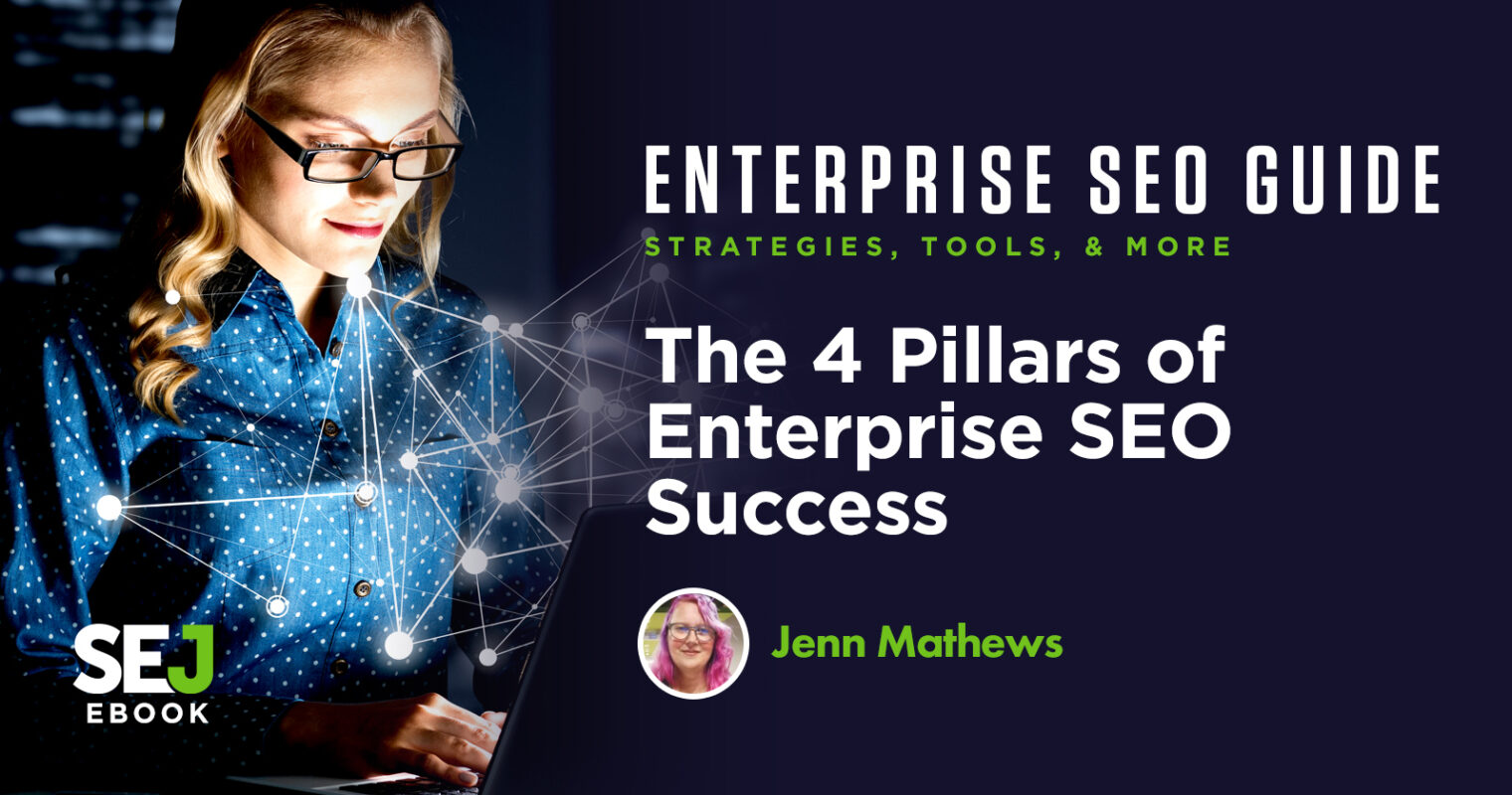 The 4 Pillars of Enterprise SEO Success