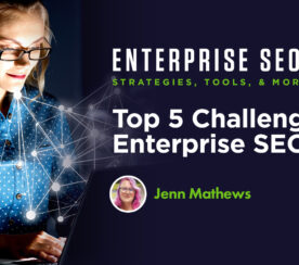 Top 5 Challenges of Enterprise SEO