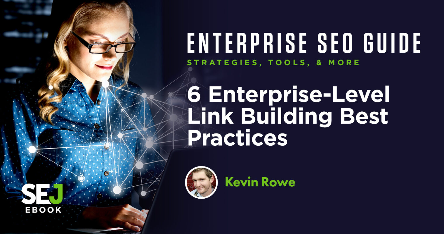 6 Enterprise-Level Link Building Best Practices