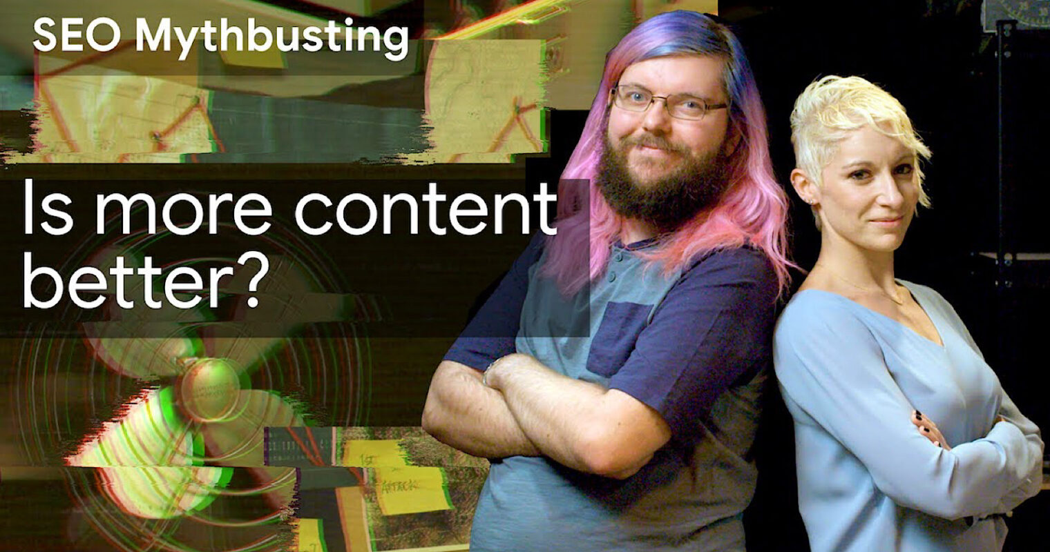 Google SEO Mythbusting: Is More Content Better?