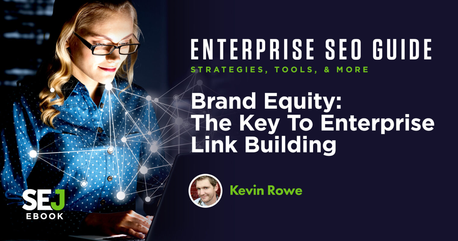 Brand Equity: The Key to Enterprise Link Building