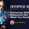 Choosing the Right SEO Agency for Enterprise SEO