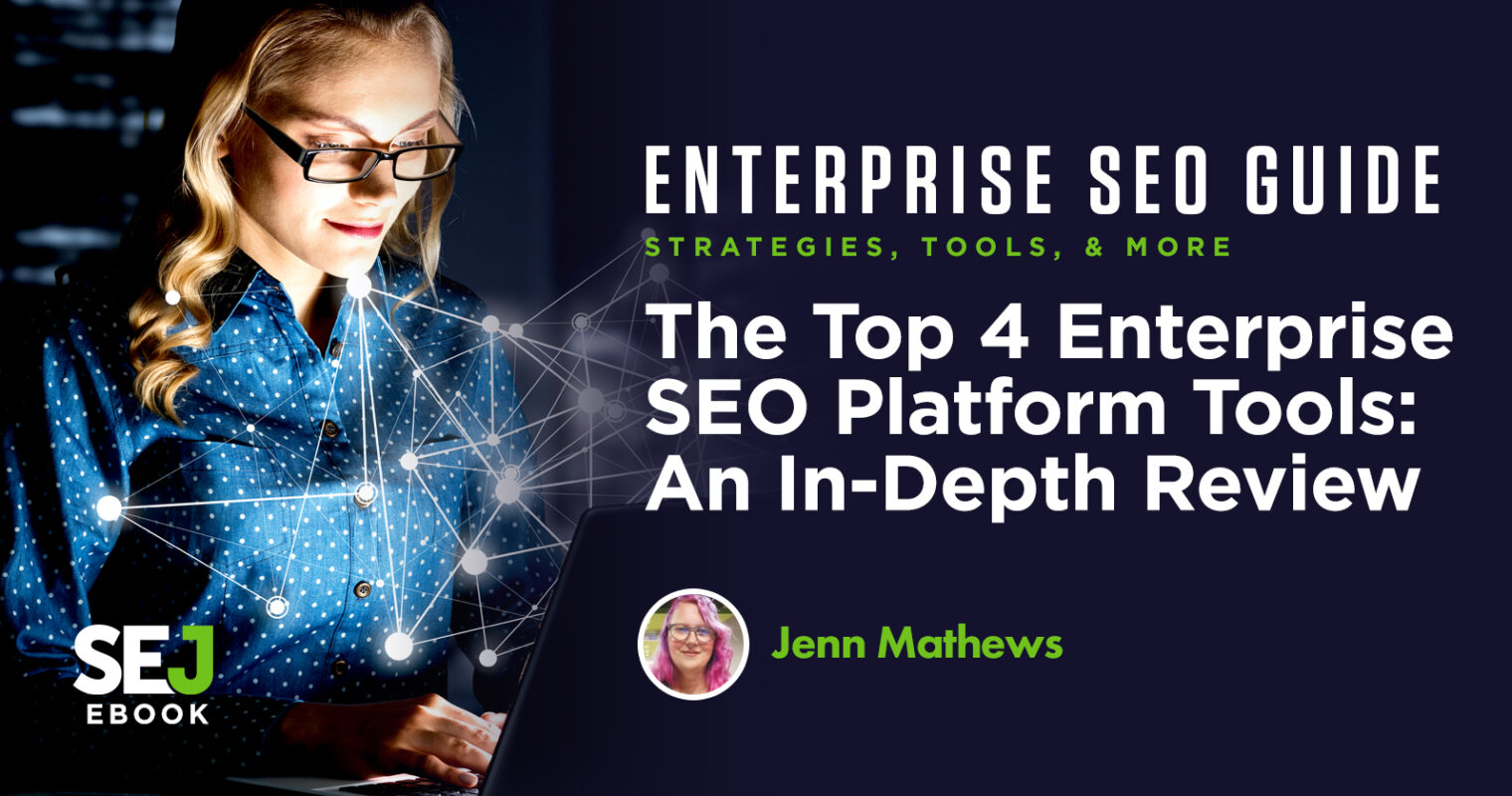The Top 4 Enterprise SEO Platform Tools: An In-Depth Review