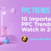 10 Important PPC Trends to Watch in 2021