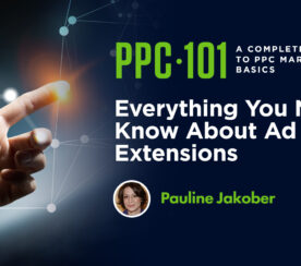 Everything You Need to Know About Ad Extensions