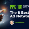 The 8 Best PPC Ad Networks