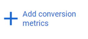 add conversion metrics in google ads