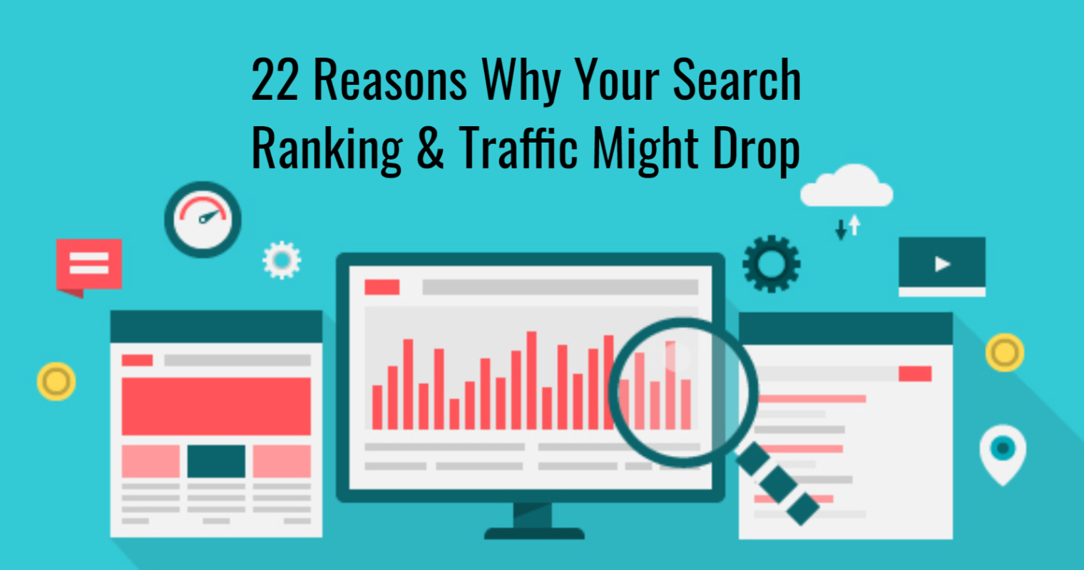 22 Possible Reasons Why Your Site Traffic Dropped