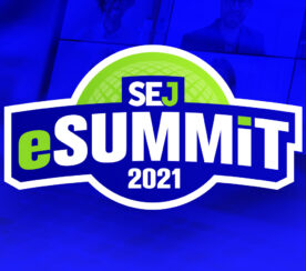 17 SEO & Digital Marketing Expert Tips from SEJ eSummit 2021