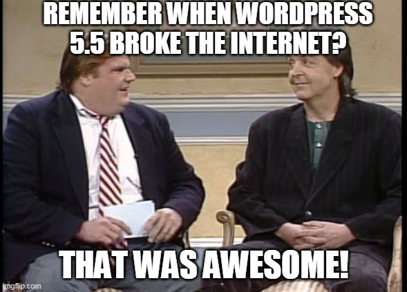 Meme about WordPress 5.5 breaking websites