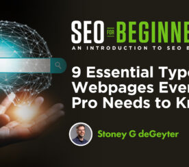 9 Essential Types of Webpages Every SEO Pro Needs to Know