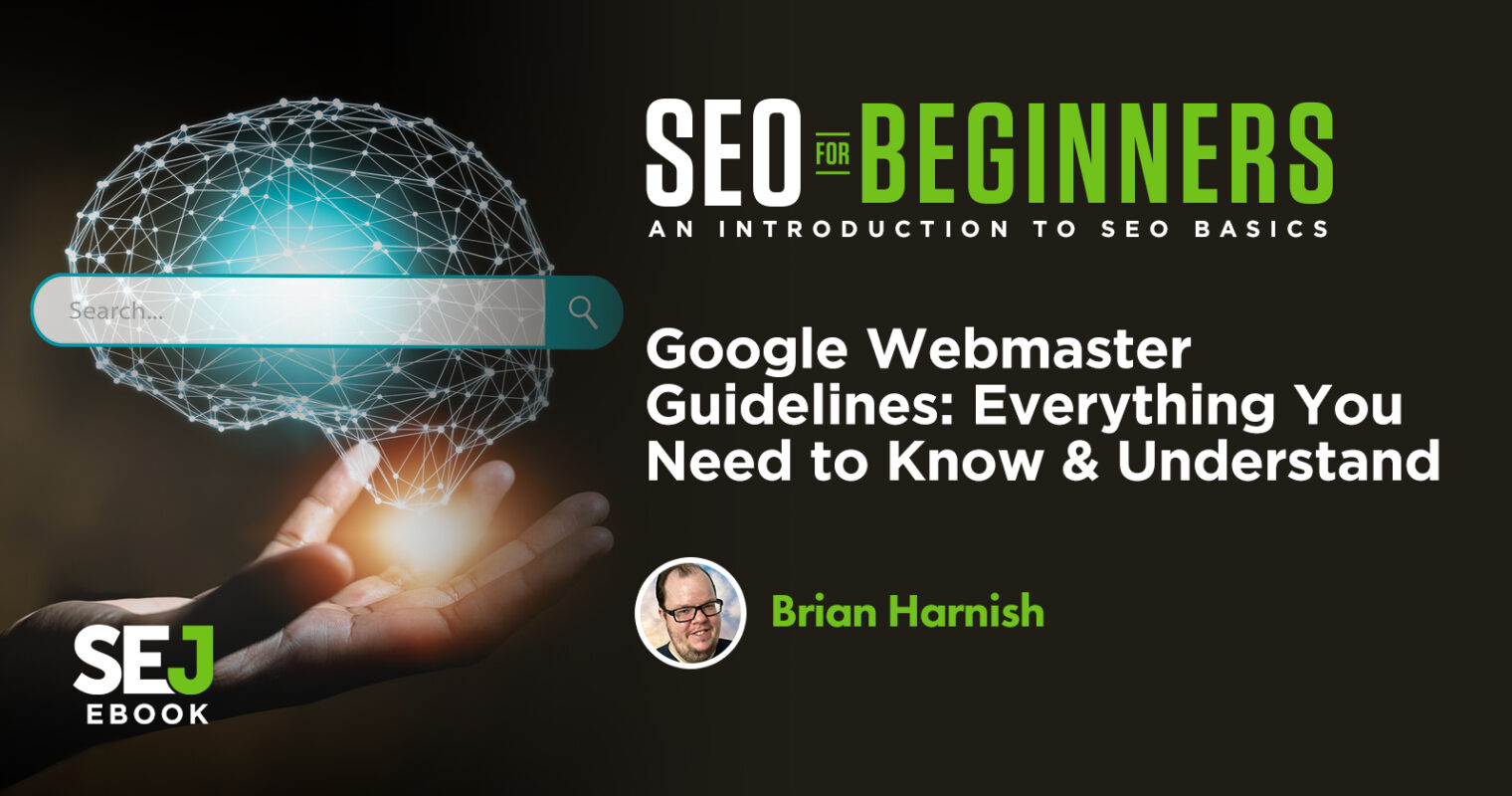 Google Webmaster Guidelines: Everything You Need to Know & Understand