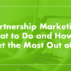 Partnership Marketing: How to to Build Links & Visibility