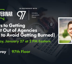 How to Avoid Getting Burned When Working with Agencies [Webinar]