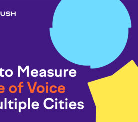 How to Measure Share of Voice in Multiple Cities