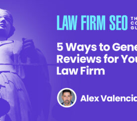 5 Ways to Generate Positive Client Reviews for Your Law Firm
