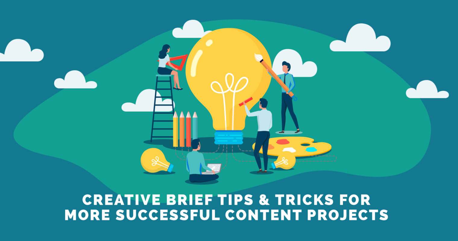 Creative Brief Tips & Tricks for More Successful Content Projects